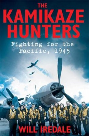 The Kamikaze Hunters by Oliver Walker & Will Iredale