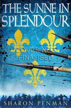 Sunne in Splendour, The by Sharon Penman