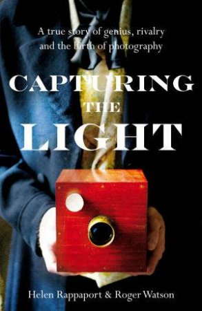 Capturing The Light by Roger Watson And Helen Rappaport