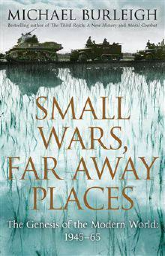 Small-Wars-Faraway-Places-by-Michael-Burleigh-Paperback