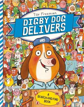 Digby Dog Delivers by Tor Freeman