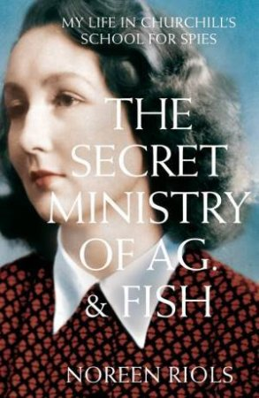 Secret Ministry of Ag. and Fish, The by Noreen Riols