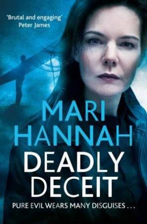 Deadly Deceit by Mari Hannah