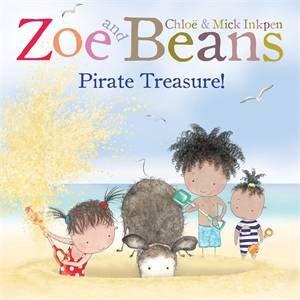 Zoe and Beans: Pirate Treasure! by Chloe Inkpen & Mick Inkpen