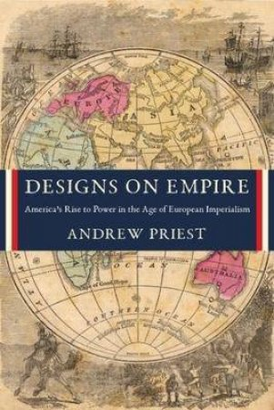 Designs On Empire by Andrew Priest