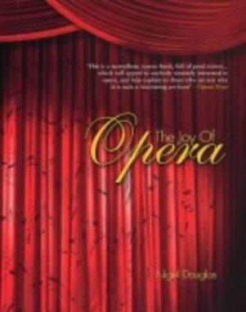 The Joy Of Opera by Nigel Douglas