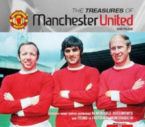 The Treasures Of Manchester United by Sam Pilger