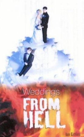 Weddings From Hell by Ian Gittins