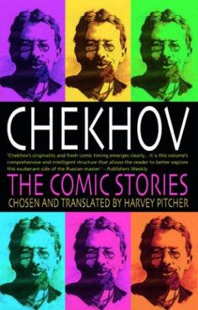 Chekhov: The Comic Stories by Harvey Pitcher