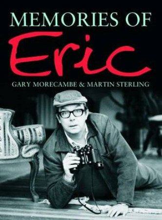 Memories Of Eric by Morecambe And Sterling