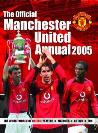 The Official Manchester United Annual 2005 by Adam Bostock