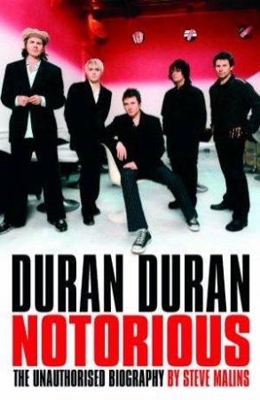 Duran Duran: Notorious by Steve Malins