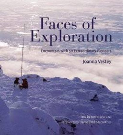 Faces Of Exploration by Joanna Vestey