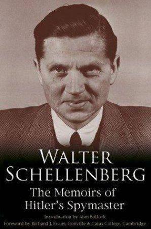 Walter Schellenberg by Walter Schellenberg