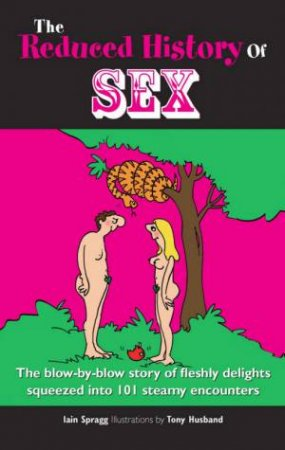 The Reduced History Of Sex by Iain Spragg