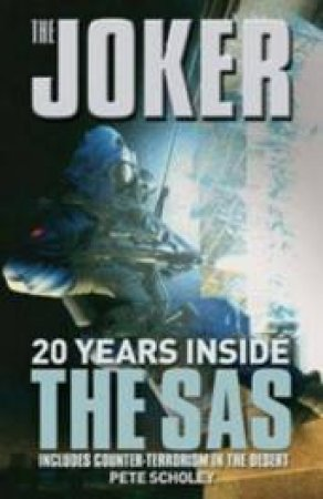 The Joker: 20 Years Inside the SAS by Pete Scholey