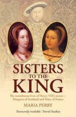 Sisters To The King by Maria Perry