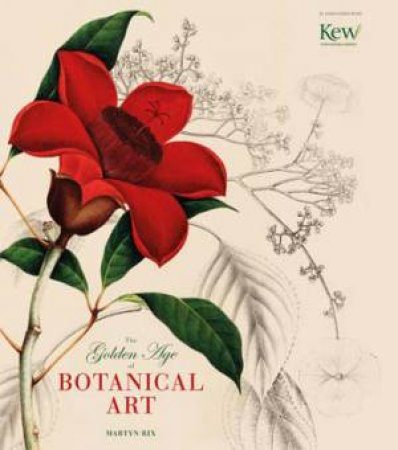The Golden Age of Botanical Art by Martyn Rix