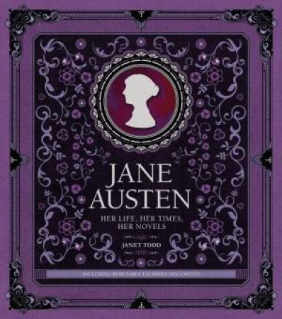 Jane Austen: Her Life, Her Times, Her Novel by Janet Todd