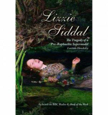 Lizzie Siddal by Lucinda Dickens Hawksley