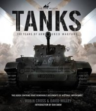 Tanks: 100 Years Of Armoured Warfare by Various