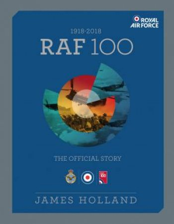 The Official Story Of The Royal Air Force 1918-2018
