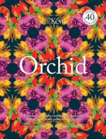 The Orchid (Royal Botanical Gardens, Kew) by Lauren Gardner & Phillip Cribb
