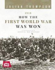 1918 How The First World War Was Won