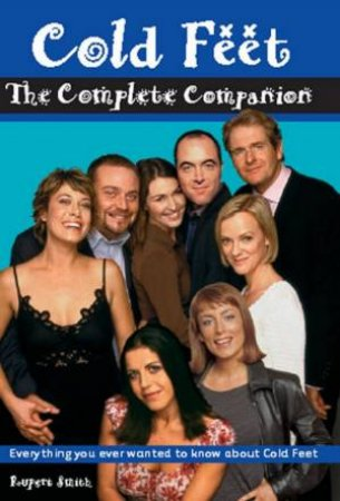 Cold Feet: The Complete Companion - TV Tie-in by Rupert Smith
