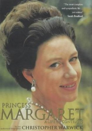 Princess Margaret: A Life Of Contrasts by Christopher Warwick