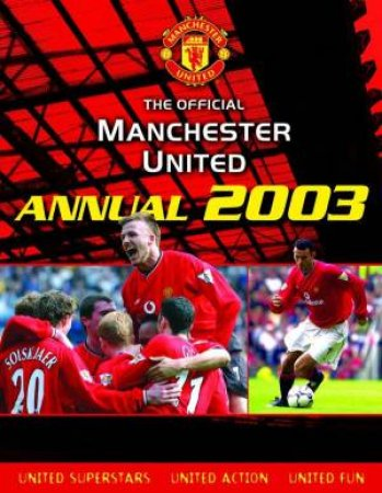 The Official Manchester United Annual 2003 by Adam Bostock