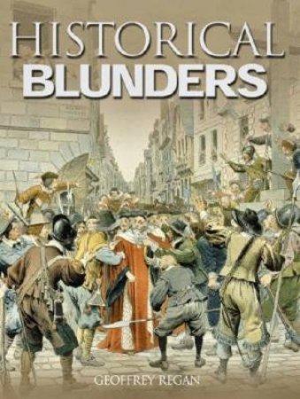 Historical Blunders by Geoffrey Regan