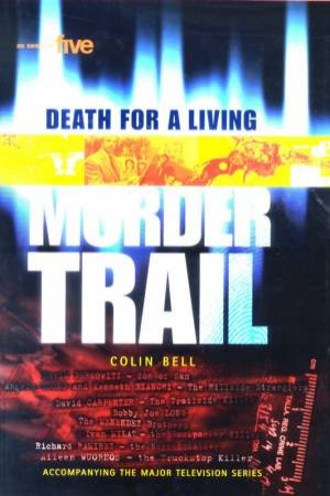 Murder Trail: Death For A Living by Colin Bell