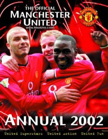The Official Manchester United FC Annual 2002 by Adam Bostock