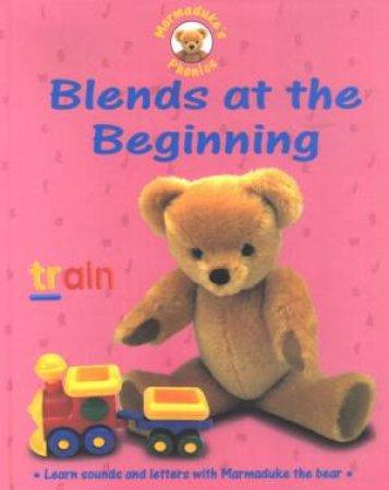Marmaduke's Phonics: Blends At The Beginning by Karen Bryant-Mole