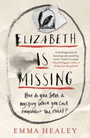Elizabeth is Missing by Emma Healey