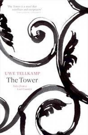 The Tower: A Novel by Uwe Tellkamp