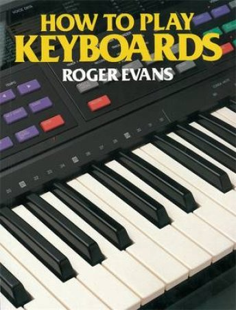 How to Play Keyboards by Roger Evans