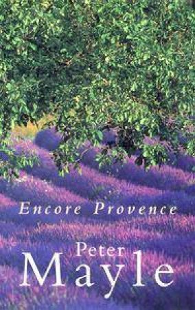 Encore Provence by Peter Mayle
