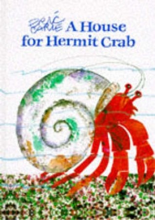 A House For Hermit Crab by Eric Carle