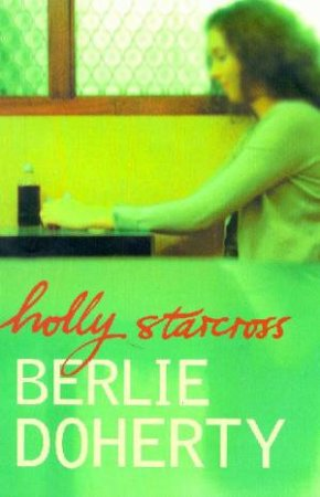 Holly Starcross by Berlie Doherty