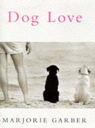 Dog Love by Marjorie Garber