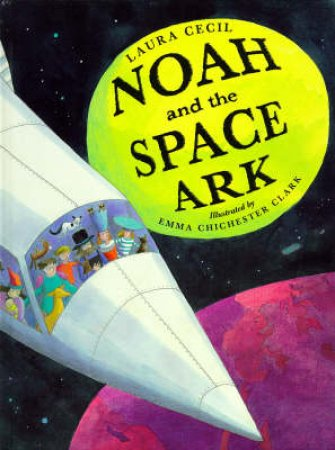 Noah & the Space Ark by Laura Cecil