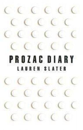 Prozac Diary by Lauren Slater