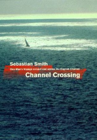 Channel Crossing by Sebastian Smith