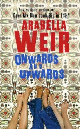 Onwards & Upwards by Arabella Weir