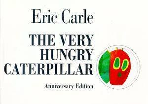 The Very Hungry Caterpillar - Anniversary Edition by Eric Carle