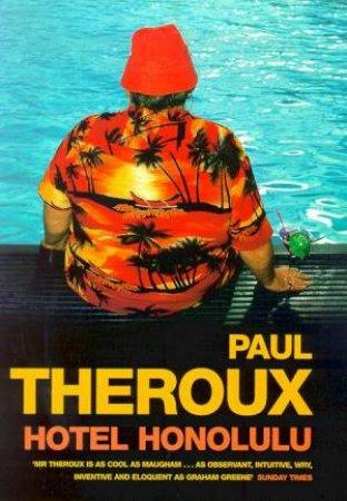 Hotel Honolulu by Paul Theroux