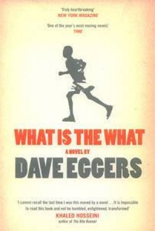What Is The What by Dave Eggers
