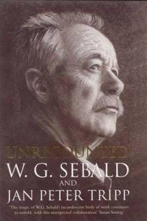 Unrecounted by W G Sebald & Jan Peter Tripp